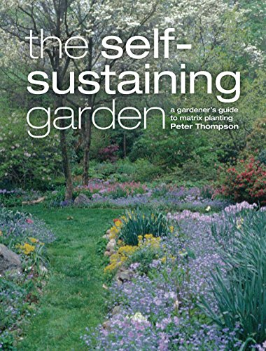 9780881928372: The Self-Sustaining Garden: A Gardener's Guide to Matrix Planting