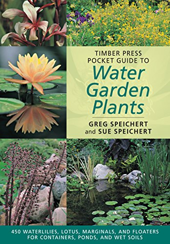 Timber Press Pocket Guide to Water Garden: Greg Speichert; Robert