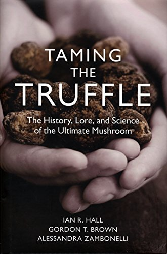 9780881928600: Taming the Truffle: The History, Lore, and Science of the Ultimate Mushroom