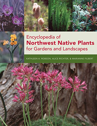 Encyclopedia of Northwest Native Plants for Gardens and Landscapes: Filbert, Marianne; Robson, ...