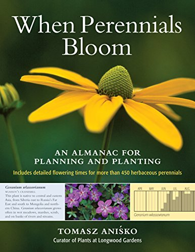 When Perennials Bloom: An Almanac for Planning and Planting: Anisko, Tomasz