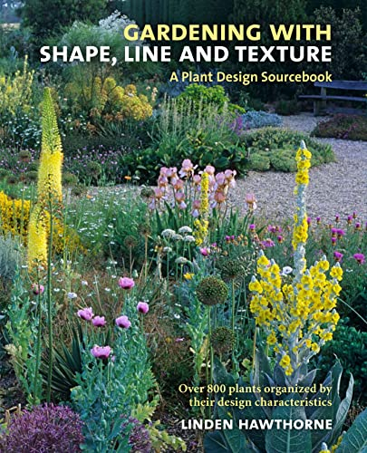 9780881928884: Gardening with Shape, Line, and Texture: A Plant Design Sourcebook