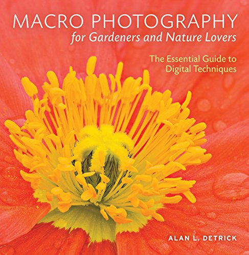 9780881928907: Macro Photography for Gardeners and Nature Lovers: The Essential Guide to Digital Techniques