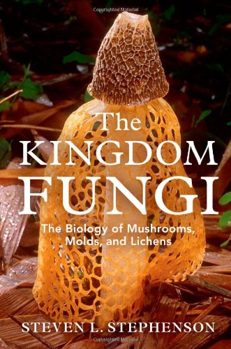 The Kingdom Fungi: The Biology of Mushrooms, Molds, and Lichens: Stephenson, Steven L.