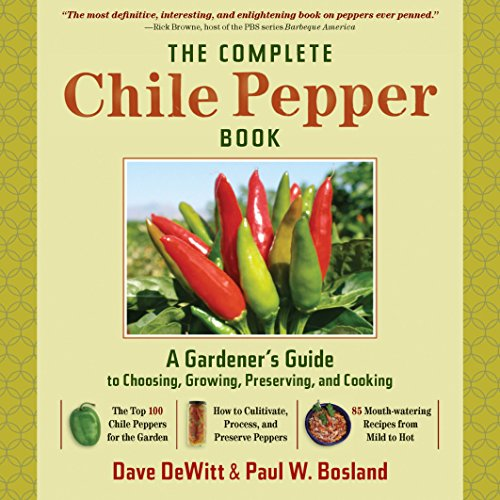 9780881929201: The Complete Chile Pepper Book: A Gardener's Guide to Choosing, Growing, Preserving, and Cooking