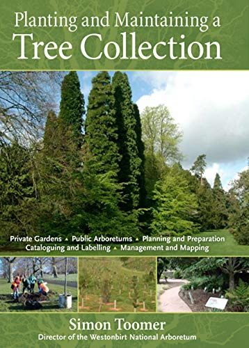 9780881929300: Planting and Maintaining a Tree Collection