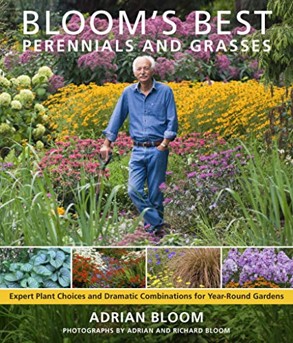 9780881929317: Bloom's Best Perennials and Grasses: Expert Plant Choices and Dramatic Combinations for Year-Round Gardens