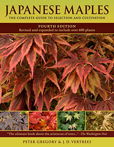 9780881929324: Japanese Maples: The Complete Guide to Selection and Cultivation, Fourth Edition