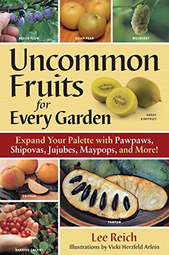 Uncommon Fruits for Every Garden: Reich, Lee