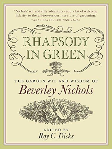 9780881929485: Rhapsody in Green: The Garden Wit and Wisdom of Beverley Nichols