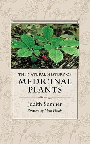 Natural History of Medicinal Plants: Sumner, Judith