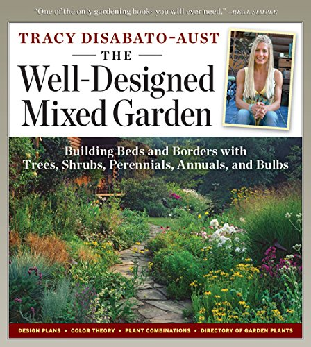 9780881929676: The Well-Designed Mixed Garden: Building Beds and Borders with Trees, Shrubs, Perennials, Annuals, and Bulbs