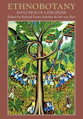 9780881929720: Ethnobotany: Evolution of a Discipline