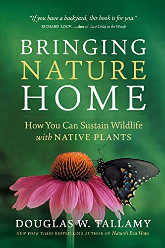 9780881929928: Bringing Nature Home: How You Can Sustain Wildlife with Native Plants, Updated and Expanded
