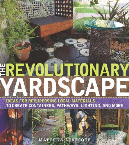 9780881929973: The Revolutionary Yardscape: Ideas for Repurposing Local Materials