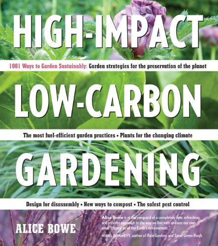 9780881929980: High-Impact, Low-Carbon Gardening: 1001 Ways to Garden Sustainably