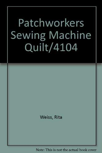 9780881950489: Patchworkers Sewing Machine Quilt/4104