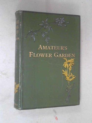 9780881950601: Amateurs Flower Garden