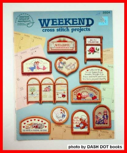 Weekend Cross Stitch Projects. (Book No. 3504).: Hurley, Kathleen And