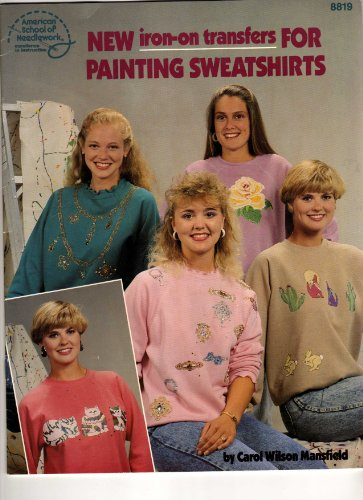9780881952582: New Iron-on Transfers For Painting Sweatshirts