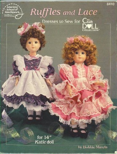 9780881954197: Ruffles and Lace : Dresses to Sew for 14-Inch Katie Doll (The Craft Doll Collection, American School of Needlework #8410)