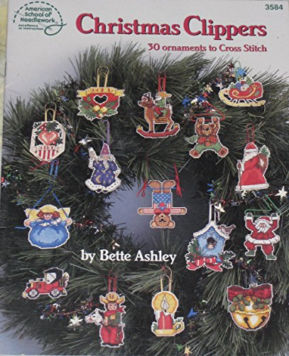 Christmas Clippers 30 ornaments to cross stitch: Bette Ashley