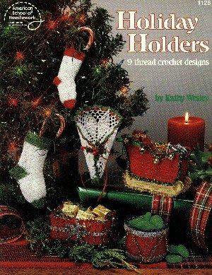 9780881954517: Holiday holders: 9 thread crochet designs