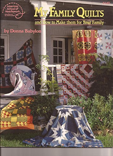 9780881954760: My family quilts & how to make them for your family