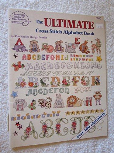 9780881954777: The Ultimate Cross Stitch Alphabet Book