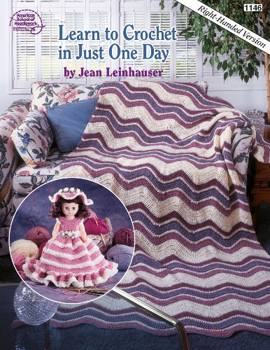 9780881955095: Learn to Crochet in Just One Day: Right-Handed Version (Book 1146)