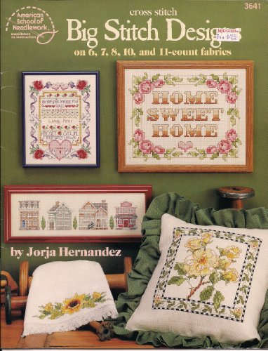 9780881956184: Cross Stitch Big Stitch Designs on 6, 7, 8, 10, and 11-Count Fabrics (American School of Needlework #3641)