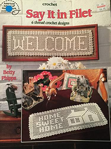 9780881956283: Say It in Filet; 6 Thread Crochet Designs (American School of Needlework, 1204)