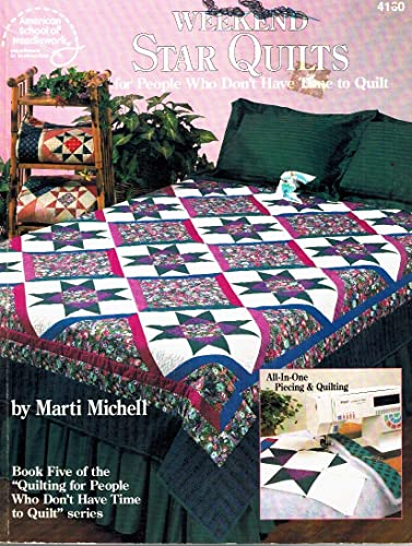 Weekend Star Quilts for People Who Don't Have Time to Quilt (0881956783) by Marti Michell