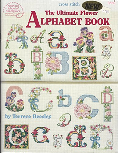 9780881956849: The Ultimate Flower Alphabet Book (cross stitch)
