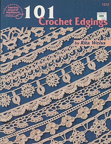 101 Crochet Edgings: Weiss, Rita