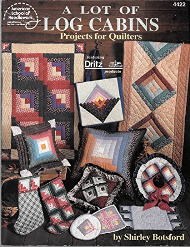 9780881957020: A lot of log cabins: Projects for quilters featuring Dritz products