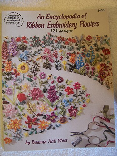 9780881957037: An Encyclopedia of Ribbon Embroidery Flowers: 121 Designs (American School of Needlework, No. 3405)