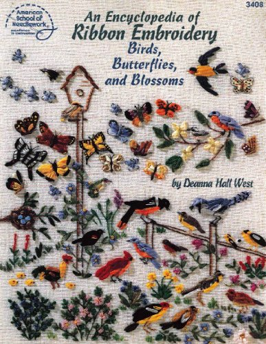 9780881957556: An Encyclopedia of Ribbon Embroidery Birds, Butterflies, and Blossoms