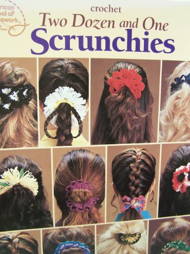 9780881957945: Two Dozen and One Scrunchies (Crochet)