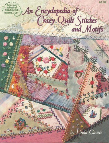 9780881958409: An Encyclopedia of Crazy Quilt Stitches and Motifs