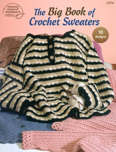 9780881958942: The Big Book of Crochet Sweaters: 10 Designs