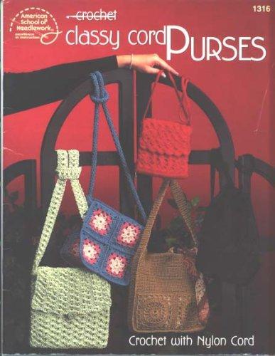 9780881959789: Crochet Classy Cord Purses - Crochet Patterns