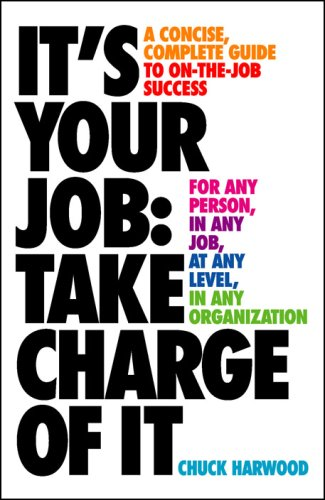 It's Your Job: Take Charge of It: Chuck Harwood