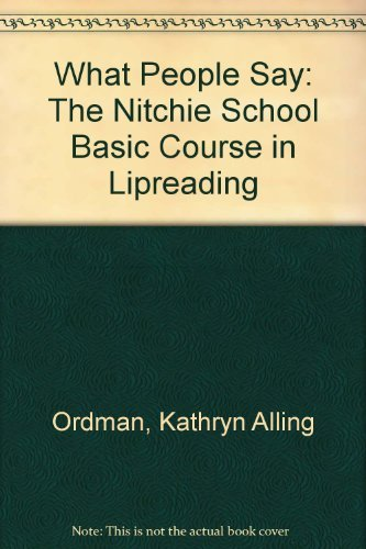 9780882000732: What People Say: The Nitchie School Basic Course in Lipreading