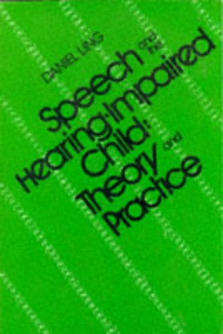 9780882000749: Speech and the Hearing-Impaired Child: Theory and Practice