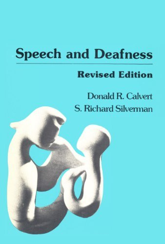 Speech and Deafness: A Text for Learning and Teaching