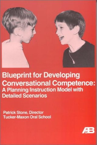 9780882001647: Blueprint for Developing Conversational Competence: A Planning/Instruction Model With Detailed Scenarios (Tucker-Maxon Communication Series)