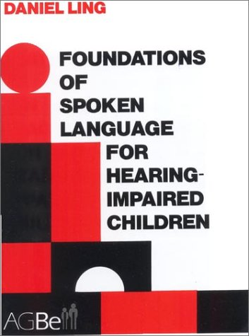 9780882001654: Foundations of Spoken Language for Hearing-impaired Children