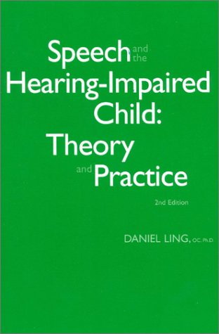 9780882002132: Speech and the Hearing-Impaired Child: Theory and Practice
