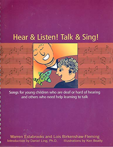 9780882002187: Hear & Listen! Talk & Sing!: Songs for Young Children Who Are Hearing-Impaired and Others Who Need Help Learning to Talk